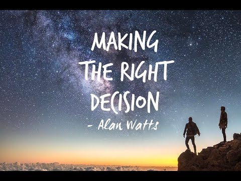 Alan Watts 'Making the Right Decision'